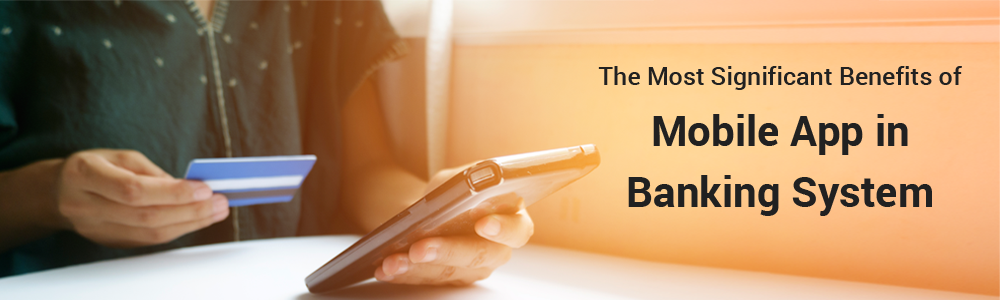 Benefits of Mobile App in Banking System