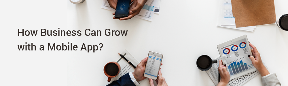 How Business Can Grow with a Mobile App