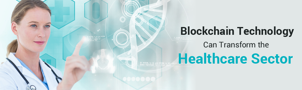 how Blockchain Technology can transform the healthcare sector