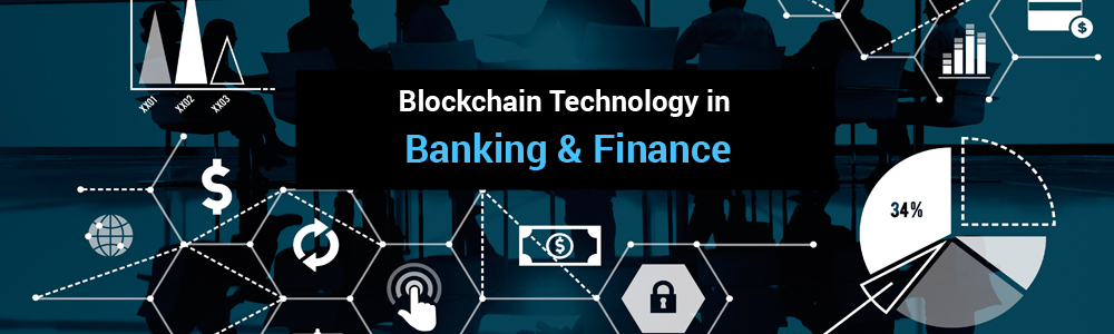 Blockchain Technology in Banking and Finance - Fusion Informatics