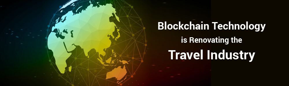 How Blockchain Technology is Renovating the Travel Industry