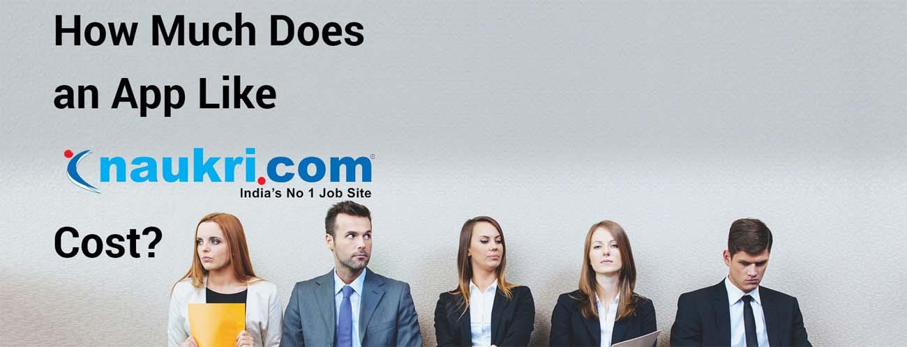 How Much Cost to Develop Job Portal App, Website like Naukri
