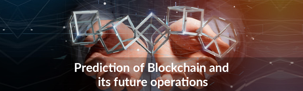 Prediction-of-Blockchain-and-its-future-operations-1