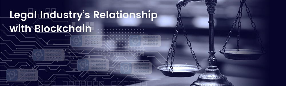 Legal-Industry's-Relationship-with-Blockchain-1