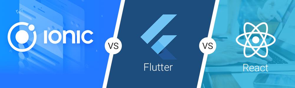 Top-Cross-Platform-Frameworks-2019-Ionic-vs-Flutter-vsReact-1