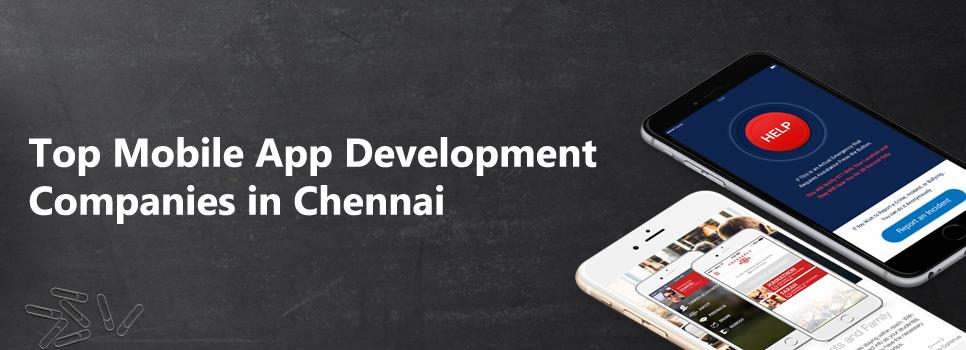 Top Mobile App Development Companies in Chennai