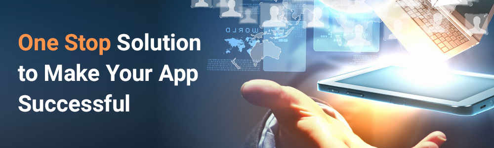 One Stop Solution to Make Your App Successful