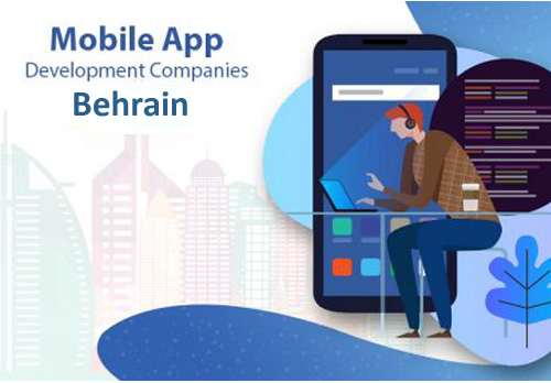 Mobile App Development Companies in Manama, Bahrain