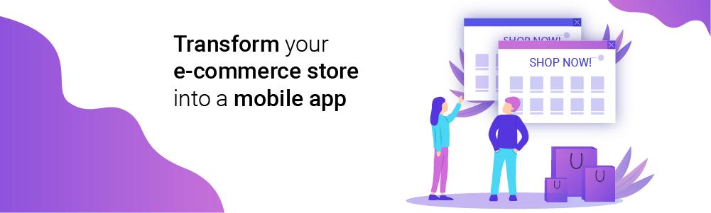 Transform your e-commerce store into a mobile app