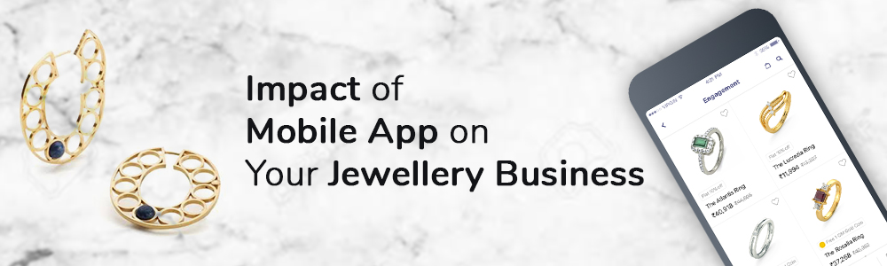 Impact of Mobile App on Your Jewellery Business