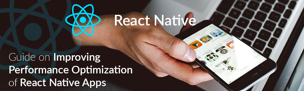 guide-on-performance-optimization-of-react-native-apps-1000x300-jpg