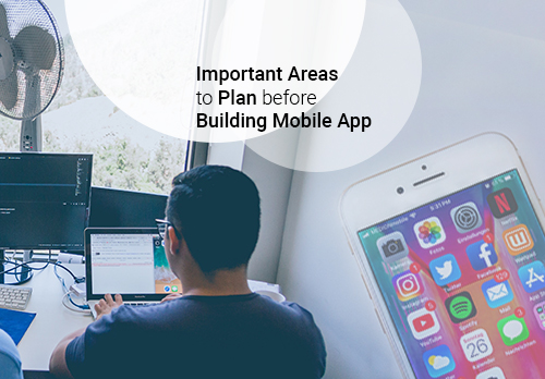 list of Important Areas to Plan before Building Your Mobile App
