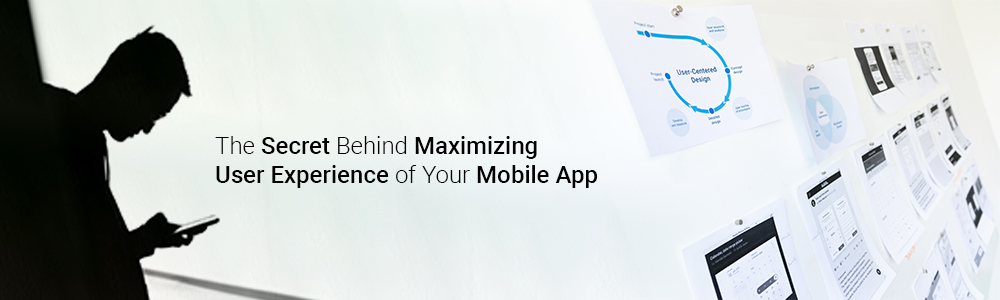 the-secret-behind-maximizing-user-experience-of-your-mobile-app