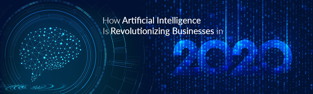 How Artificial Intelligence impacts in Business 2020